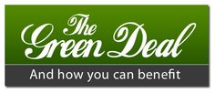 The green deal scheme explained and how you can benefit. #greendeal