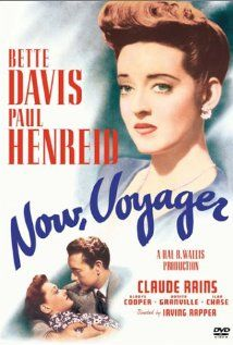 """""""Now, Voyager"""" (1942)--Boston spinster blossoms under therapy and finds impossible romance.  Stars Bette Davis, Paul Henreid, and Claude Rains"""