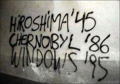 hiroshima, chernobyl and windows