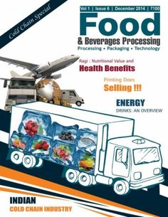 Food & Beverages Processing December 2014 edition - Read the digital edition by Magzter on your iPad, iPhone, Android, Tablet Devices, Windows 8, PC, Mac and the Web.