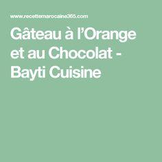 Gâteau à l'Orange et au Chocolat - Bayti Cuisine