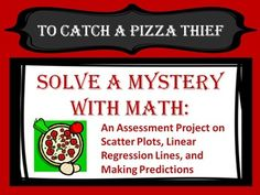 This lesson/assessment provides an opportunity for students to use their mathematical abilities -- namely, their knowledge of scatter plots and linear regression lines -- to solve a mystery.  The story lays out the scene of the crime, and students must then collect data from their peers and adults around the school, use this data to make a scatter plot, and use their scatter plot to predict who the thief is.