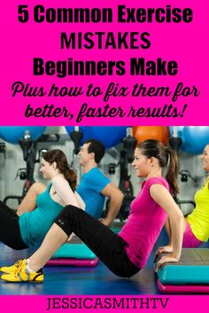 Common Exercise Mistakes Beginners Make Plus How To Fix Them for ... Fat got you down - here's some workouts to trim the fat. check us out at http://sittingwishingeating.com
