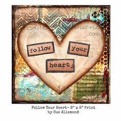 FOLLOW YOUR HEART Original Art Print 8 x 8 Matted to 11 x 14 by AJoyfulSoulGifts, $18.00