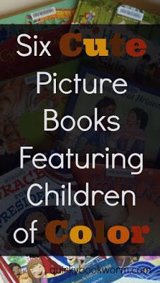 Six Cute Picture Books Featuring Children of Color: My recent picture book discoveries in my quest to introduce my kids to more diverse books.