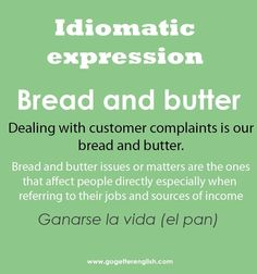 English idiomatic expression [bread and butter] ganarse la vida English Phrases, English Idioms, English Words, English Grammar, English Tips, English Study, Learn English, English Teaching Materials, Teaching English