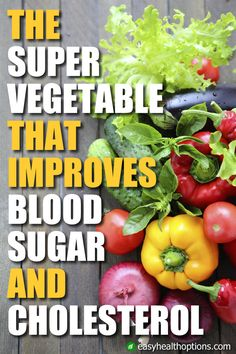 So easy! Just eat this one vegetable often to help improve cholesterol and blood sugar levels. Plus it's packed with health-boosting phytochemicals!