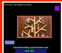 Christmas Tree Woodworking Plans 200600 - Woodworking Plans and Projects!