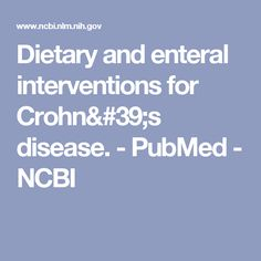 Dietary and enteral interventions for Crohn's disease. - PubMed - NCBI