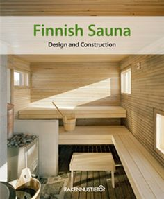 Finnish Sauna – Design and Construction