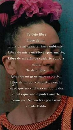 36 Ideas Quotes Love Hurts Spanish For 2019 Inspirational Phrases, Motivational Phrases, Citations Frida, Frida Quotes, Woman Quotes, Life Quotes, Qoutes, Favorite Quotes, Best Quotes