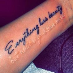 """""""Not everyone can see yours, but everything has beauty"""" - Tattoos - . - """"Not everyone can see yours, but everything has beauty"""" – tattoos – - Tattoo Bein, Bff Tattoos, 1 Tattoo, Dream Tattoos, Mini Tattoos, Tatoos, Future Tattoos, Sleeve Tattoos, Forearm Tattoo Quotes"""