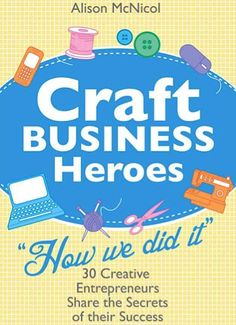 Craft Business Heroes ... I just started reading this last night and have already gleaned some great insights. I ♥ success stories! :)