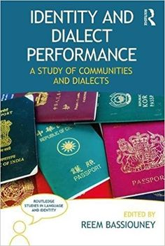 Identity and dialect performance : a study of communities and dialects / edited by Reem Bassiouney PublicaciónMilton Park, Abingdon, Oxon ; New York, NY: Routledge, 2017