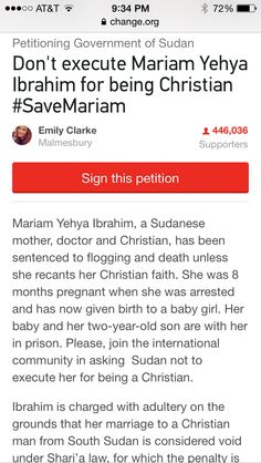 Pray for miram yehya in prison for being Christian -sentenced to death by flogging. This is happening all over the world people please wake up. We are blessed with freedom of speech right now so speak up!