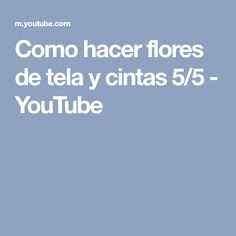 Como hacer flores de tela y cintas 5/5 - YouTube