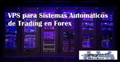 Los VPS para sistemas automáticos de Trading, son necesarios e indispensables.¿Sabes que son los VPS?¿Hay VPS gratis?¿Como se conecta el VPS con tu Broker?