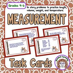 Measurement Task Cards: Grades 4-6 - FREEHere are 16 measurement story problem cards to use with your students. These cards focus primarily on length, volume, weight, and temperature. They will require a combination of basic operations, conversions, and logic to solve.