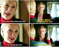 Mary Watson-still hasn't gotten back on my good side...she might have saved Sherlock, but then again she did sorta save him by shooting him....