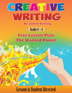 FREE Creative Writing Lesson Plan for grades 5 - 8.  The Wanted Poster - Students write a story about something they really really want.  It is student interactive because they brainstorm, write their paragraphs, edit, write a final paper, and grade it all themselves with the guidelines and rubrics all included in the lesson.