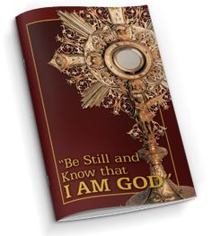Free Booklet for your time alone with Our Lord - Be Still and Know That I AM GOD