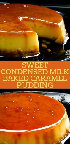 Sweet Condensed Milk Baked Caramel Pudding Chessy Notes In 2020 Baked Caramel Caramel Pudding Milk Pudding Recipe