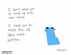 I Don't Need you To Come Up With New Ideas