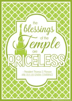 President Thomas S. Monson - The blessings of the temple are priceless. Printable General Conference Quotes: April 2015 #mycomputerismycanvas