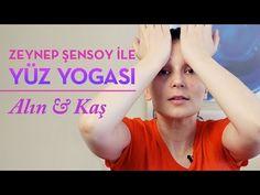 Yüz Yogası - Alın ve Kaş - YouTube