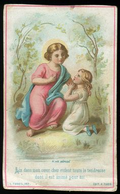 Child Jesus w/younger child - Read in my heart, dear child all the tenderness is alive for you
