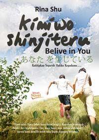 My first novel : Kimi Wo Shinjiteru