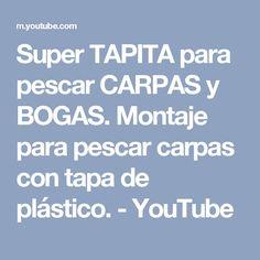Super TAPITA para pescar CARPAS y BOGAS. Montaje para pescar carpas con tapa de plástico. - YouTube