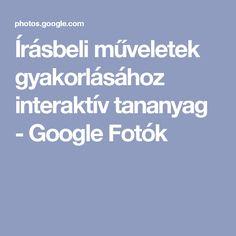 Írásbeli műveletek gyakorlásához interaktív tananyag - Google Fotók