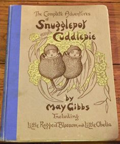 May Gibbs Adventures of Snugglepot and Cuddlepie-Little Ragged Blossom-Little Obelia. Childhood revisited x I Love Books, Books To Read, My Books, Book Qoutes, Vintage Book Covers, Australian Artists, Book Illustration, Illustrations, Book Authors