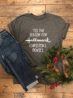Tis the Season for Hallmark Christmas Movies Funny Dad Shirts, Dad To Be Shirts, Cute Shirts, T Shirts For Women, Stitch Fix Outfits, Hallmark Weihnachtsfilme, Hallmark Christmas Movies, Hallmark Movies, Vinyl Shirts
