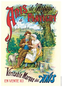 Affiche Anis de Flavigny Retro Advertising, Retro Ads, Vintage Advertisements, Vintage Pictures, Old Pictures, Vintage Images, Vintage Labels, Vintage Ads, Old Ads