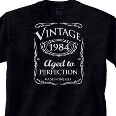 "30th BIRTHDAY WHISKEY T-Shirt ""Vintage 1984 Aged To Perfection"" 30 year BLACK Te"