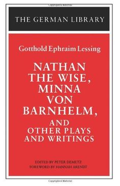 Nathan the Wise, Minna von Barnhelm, and Other Plays and Writings: Gotthold Ephraim Lessing (German Library) by Hannah Arendt, http://www.amazon.co.uk/dp/0826407072/ref=cm_sw_r_pi_dp_N5Jvrb1DP9TDZ