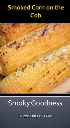 Try adding liquid smoke - Smoked Corn Traeger Recipes, Smoked Meat Recipes, Corn Recipes, Venison Recipes, Rib Recipes, Sausage Recipes, Smoker Grill Recipes, Smoker Cooking, Grilling Recipes