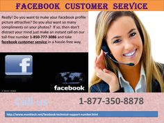 Best results & optimum solutions via Facebook Customer Service 1-877-350-8878Sometimes a small technical fault consumes most of our valuable time. It becomes irritating when you are performing some important task on Facebook and a small error does not let you move forward. To cope up with this kind of situations, we are here to provide you reliable Facebook Customer Service via phone call. For instant help in seconds, you can reach our executives anytime at 1-877-350-8878…