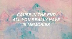 memories, quote, and tumblr Bild