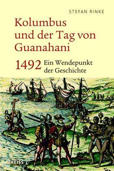 Der Historiker Stefan Rinke legt eine inspirierende Neueinordung der Entdeckung Amerikas durch Christopher Kolumbus vor, neu im Konrad Theiss Verlag!