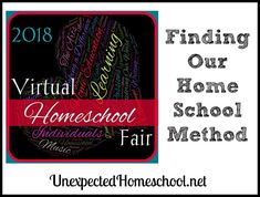 Unexpected Homeschool: Finding Our Homeschool Method (Virtual Homeschool Fair 2018 - Week 2)
