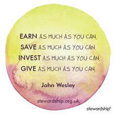 Earn, Save, Invest, GIVE! #givingtuesday #generosity #quote #inspiration www.stewardship.org.uk/givingtuesday