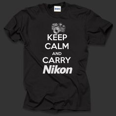 keep calm and carry nikon t shirt shirt cool photographer tee perfect t shirt for travel
