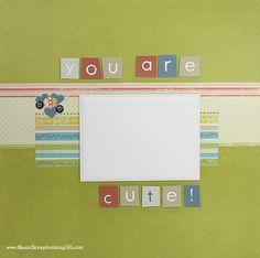 You are Cute! Scrapbook Layout