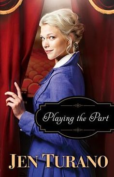 #BookReview Playing the Part by Jen Turano 4.5/5 stars