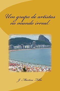 Um grupo de artistas no mundo irreal (Portuguese Edition) by J. Martins Filho http://www.amazon.com/dp/1492935689/ref=cm_sw_r_pi_dp_7ajzvb04DXDP3