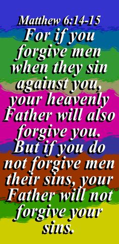 I forgive you, doesn't change the fact of what you did and it's not even ignoring what you did or saying it is right. I forgive you. I pray for you & pray you decide to tell the truth of what you did. God bless you. God bless us all. Book Of Matthew, Matthew 6, Deep Sentences, God Bless Us All, I Forgive You, Favorite Bible Verses, Forgiving Yourself, Tell The Truth, New Testament