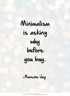 Becoming Minimalist inspires others to journey towards simple living. Minimal Living, Simple Living, Quotes To Live By, Life Quotes, Quotes Quotes, Funny Quotes, Minimalist Quotes, Becoming Minimalist, Minimalist Lifestyle